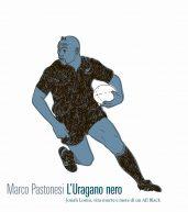 """Marco Pastonesi ci offre un capitolo del suo libro """"L'Uragano Nero"""", premio Bancarella Sport 2017"""