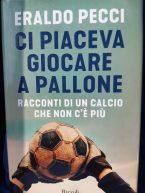 """""""Ci piaceva giocare a pallone"""". Eraldo Pecci ci racconta il calcio del passato"""